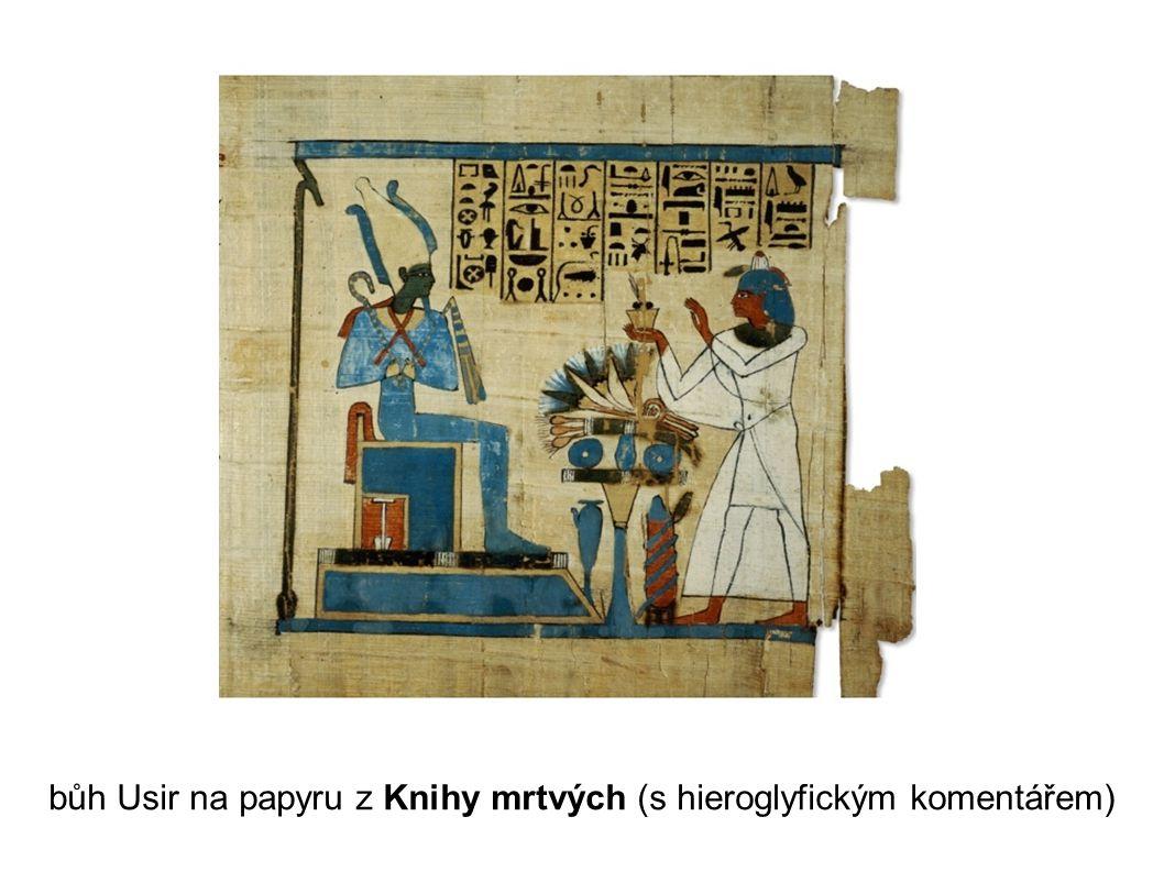 bůh Usir na papyru z Knihy mrtvých (s hieroglyfickým komentářem)