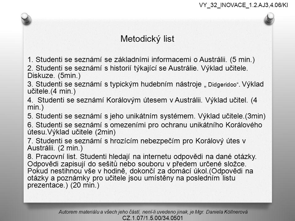 VY_32_INOVACE_1.2.AJ3,4.06/Kl Metodický list. 1. Studenti se seznámí se základními informacemi o Austrálii. (5 min.)