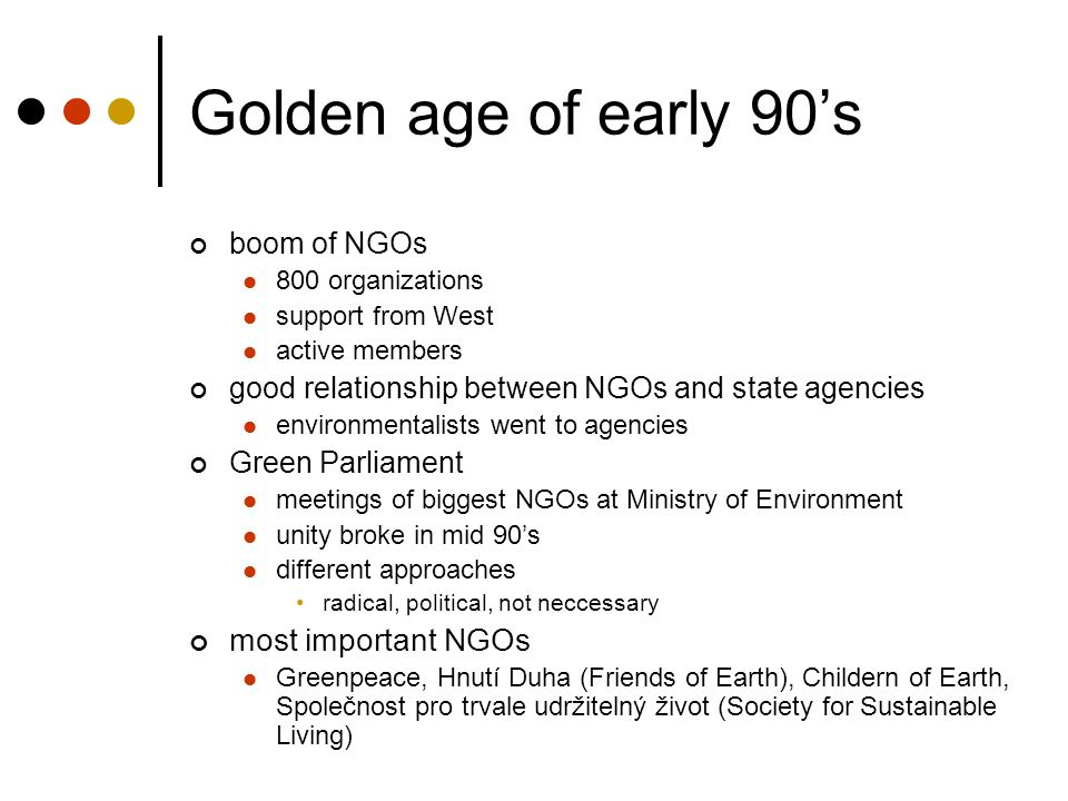 Golden age of early 90's most important NGOs boom of NGOs