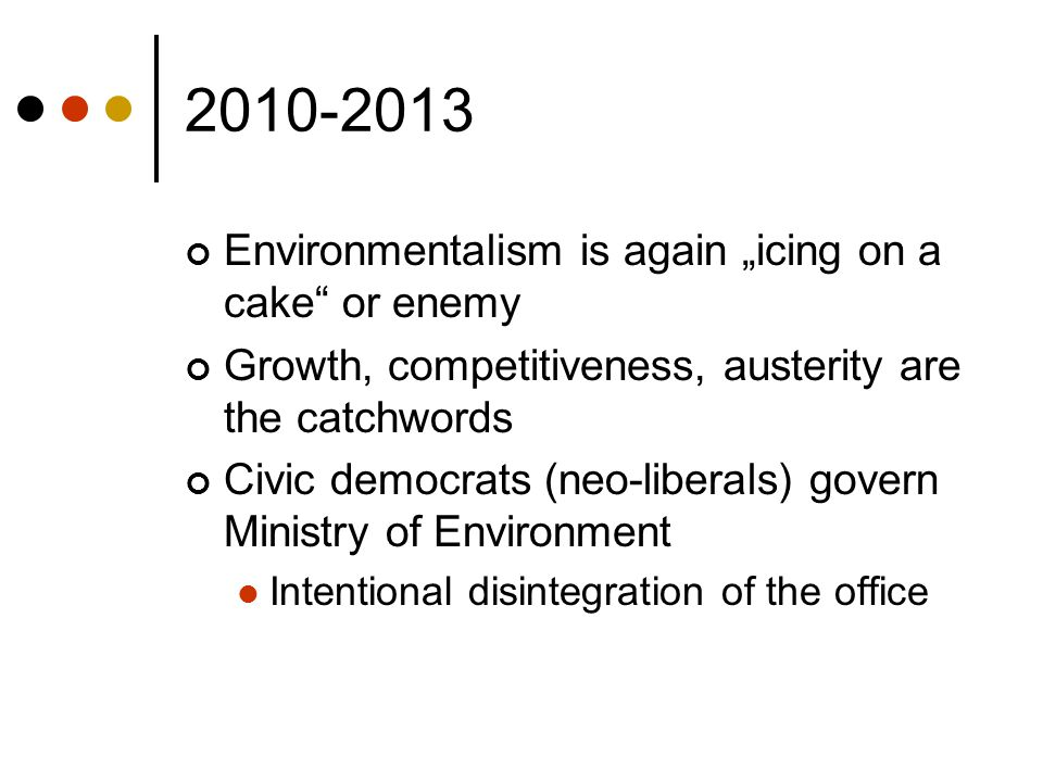 "2010-2013 Environmentalism is again ""icing on a cake or enemy"