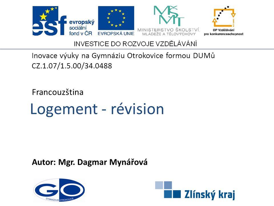 Logement - révision Francouzština Autor: Mgr. Dagmar Mynářová