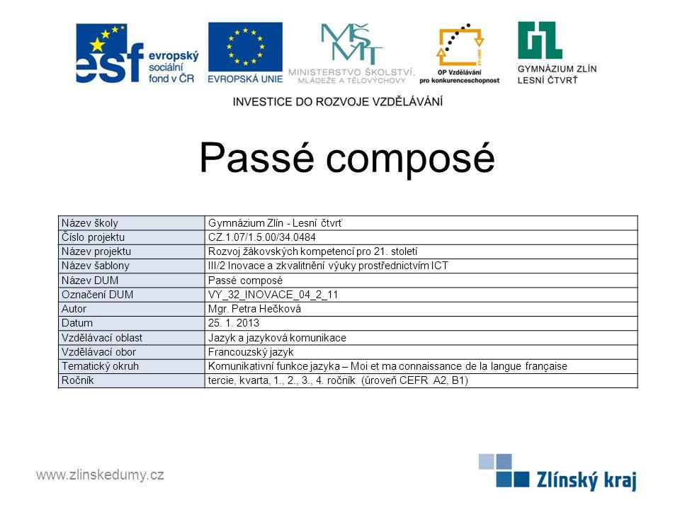 Passé composé www.zlinskedumy.cz Gymnázium Zlín - Lesní čtvrť