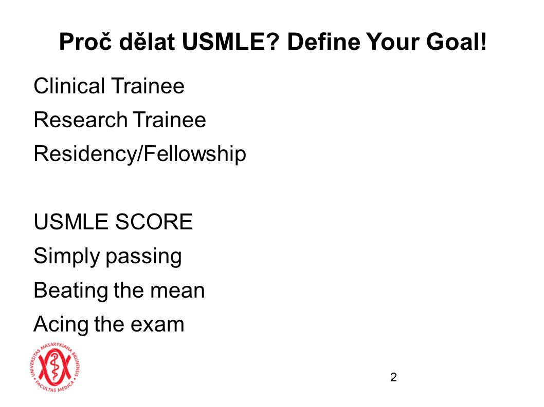Proč dělat USMLE Define Your Goal!