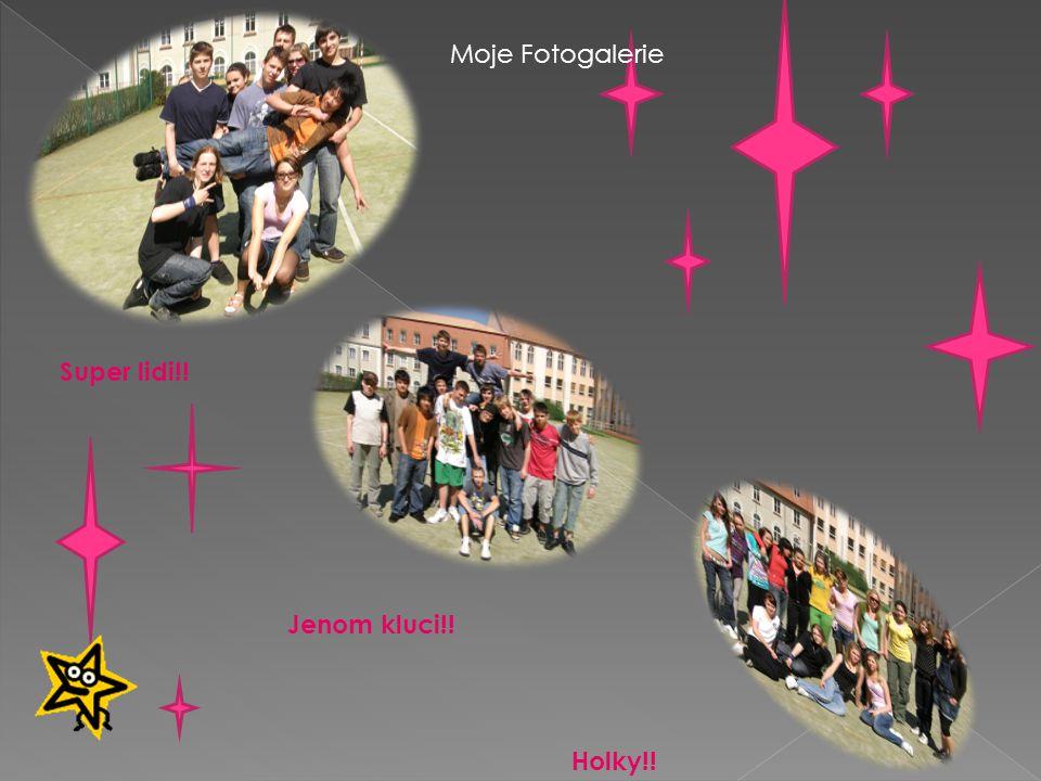 Moje Fotogalerie Super lidi!! Jenom kluci!! Holky!!