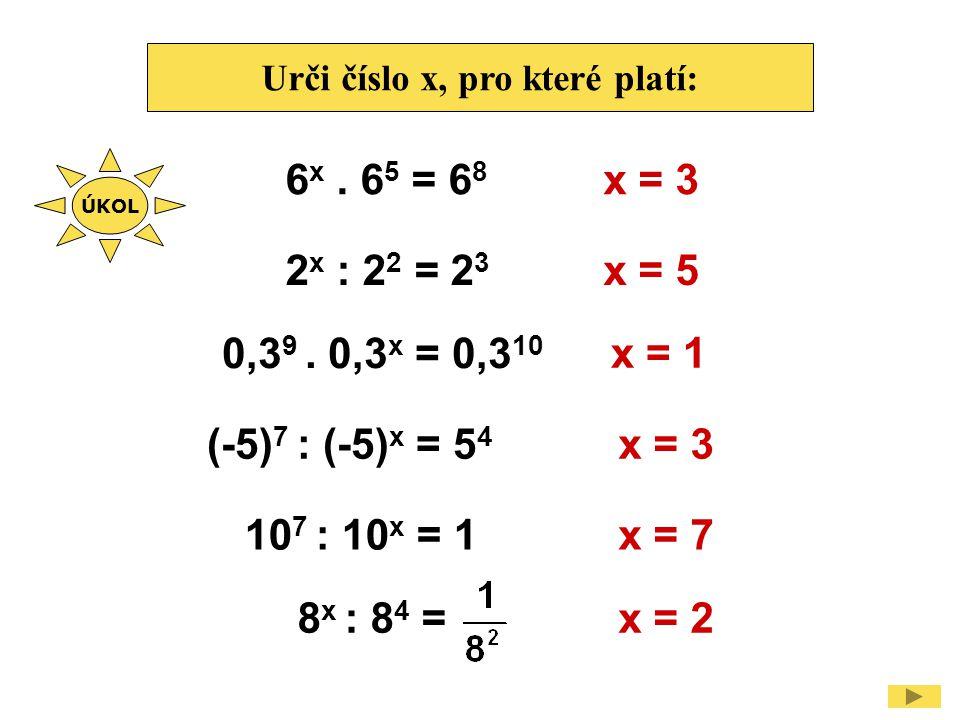 Urči číslo x, pro které platí: