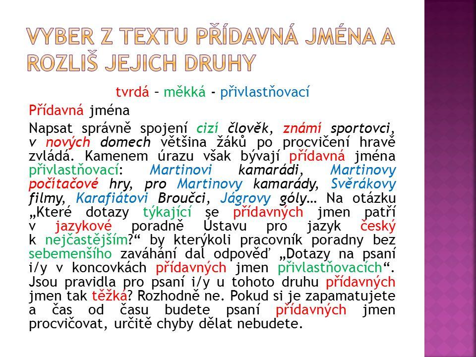 vyber z textu přídavná jména a rozliš jejich druhy