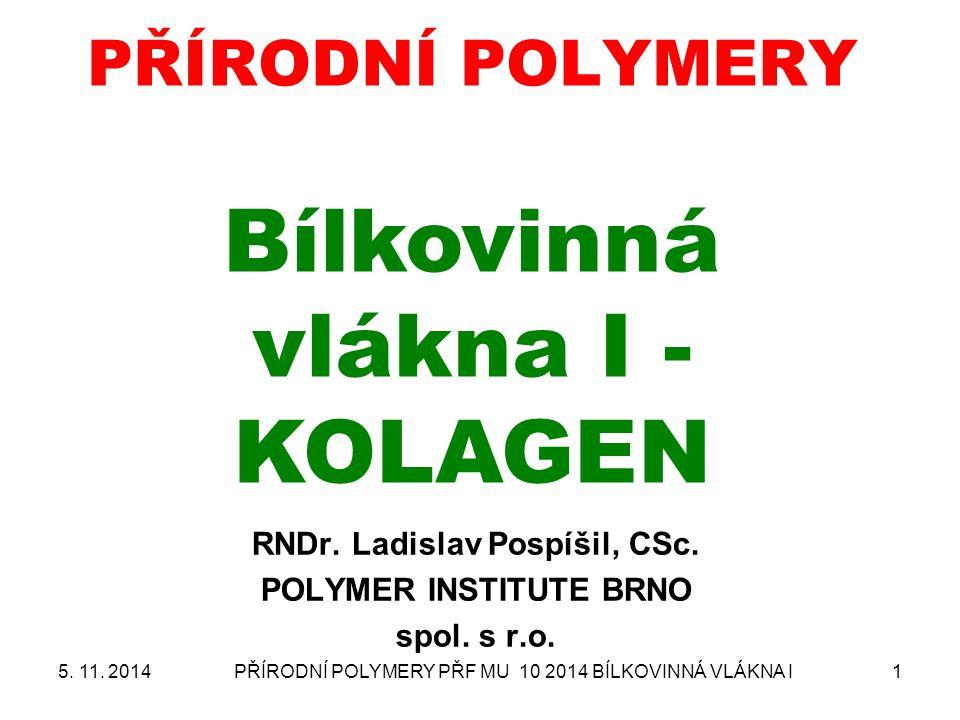 PŘÍRODNÍ POLYMERY Bílkovinná vlákna I - KOLAGEN