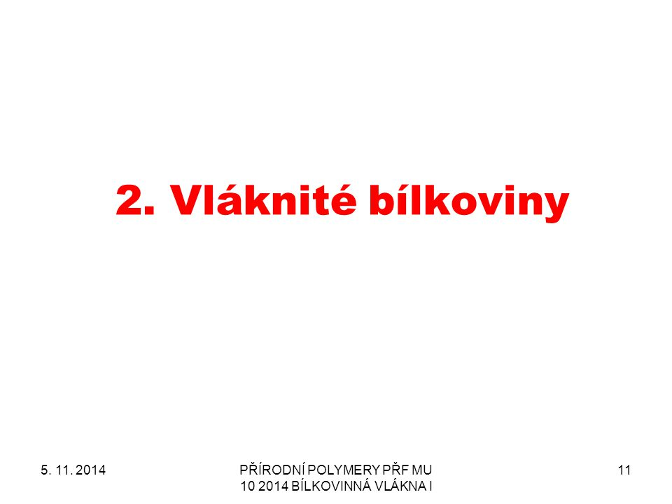 PŘÍRODNÍ POLYMERY PŘF MU 10 2014 BÍLKOVINNÁ VLÁKNA I