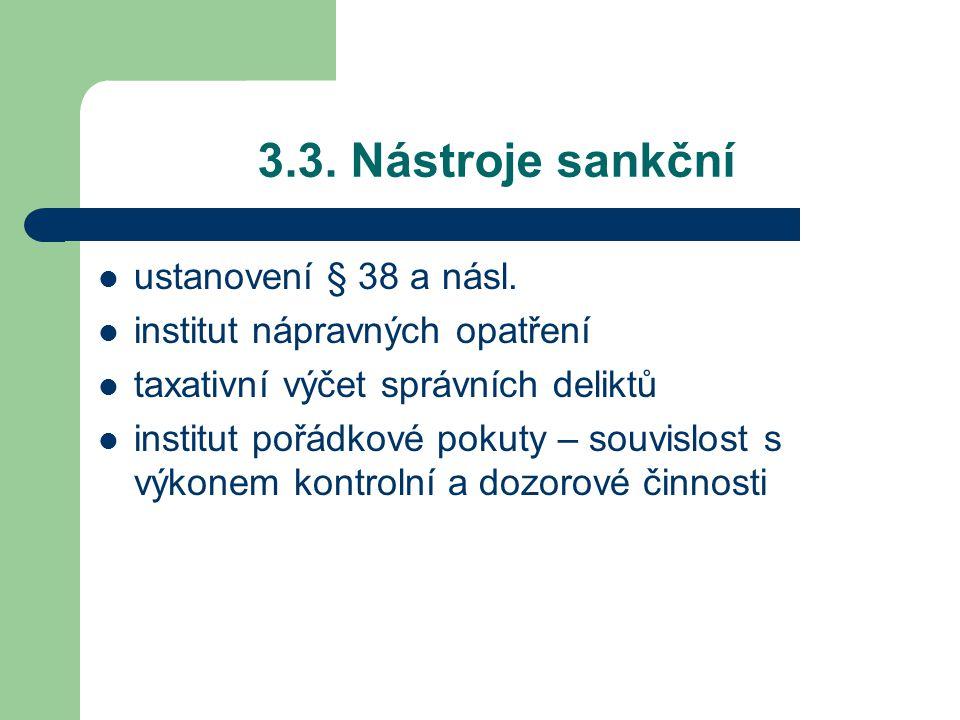 3.3. Nástroje sankční ustanovení § 38 a násl.