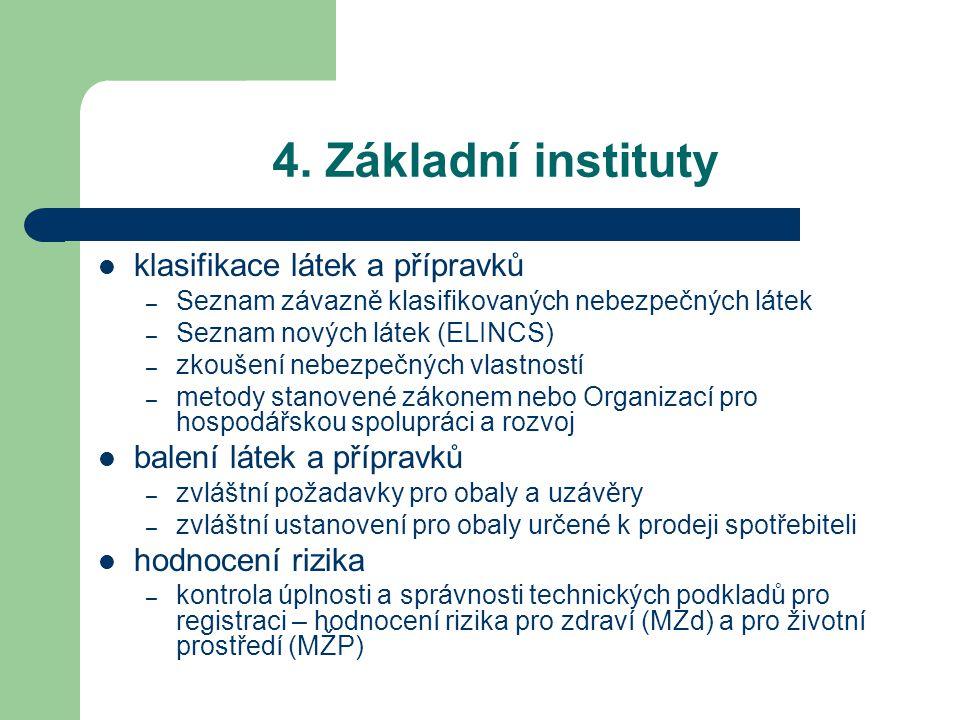 4. Základní instituty klasifikace látek a přípravků