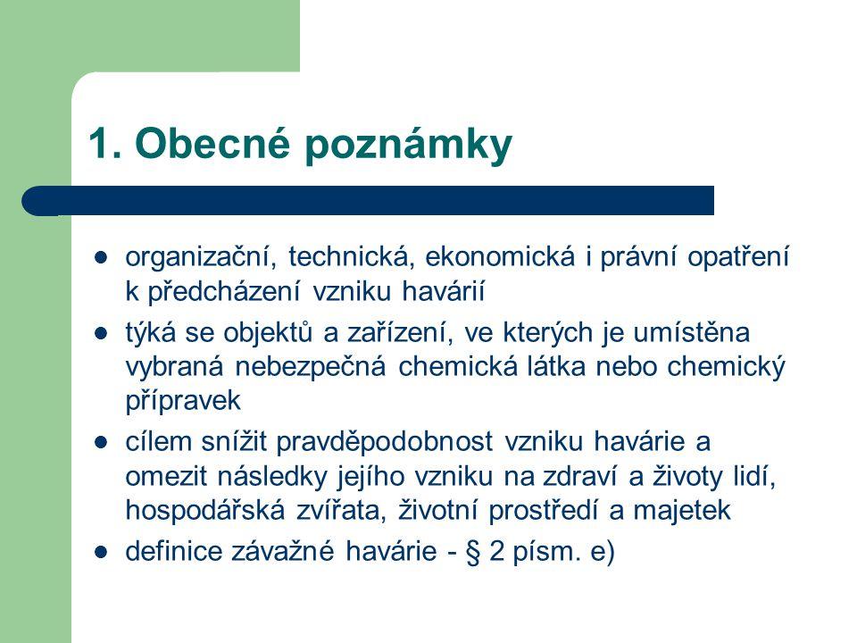 1. Obecné poznámky organizační, technická, ekonomická i právní opatření k předcházení vzniku havárií.