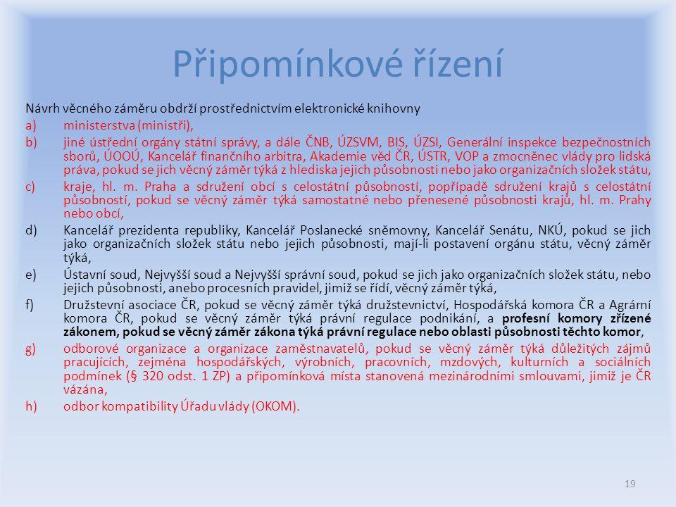 Připomínkové řízení Návrh věcného záměru obdrží prostřednictvím elektronické knihovny. ministerstva (ministři),