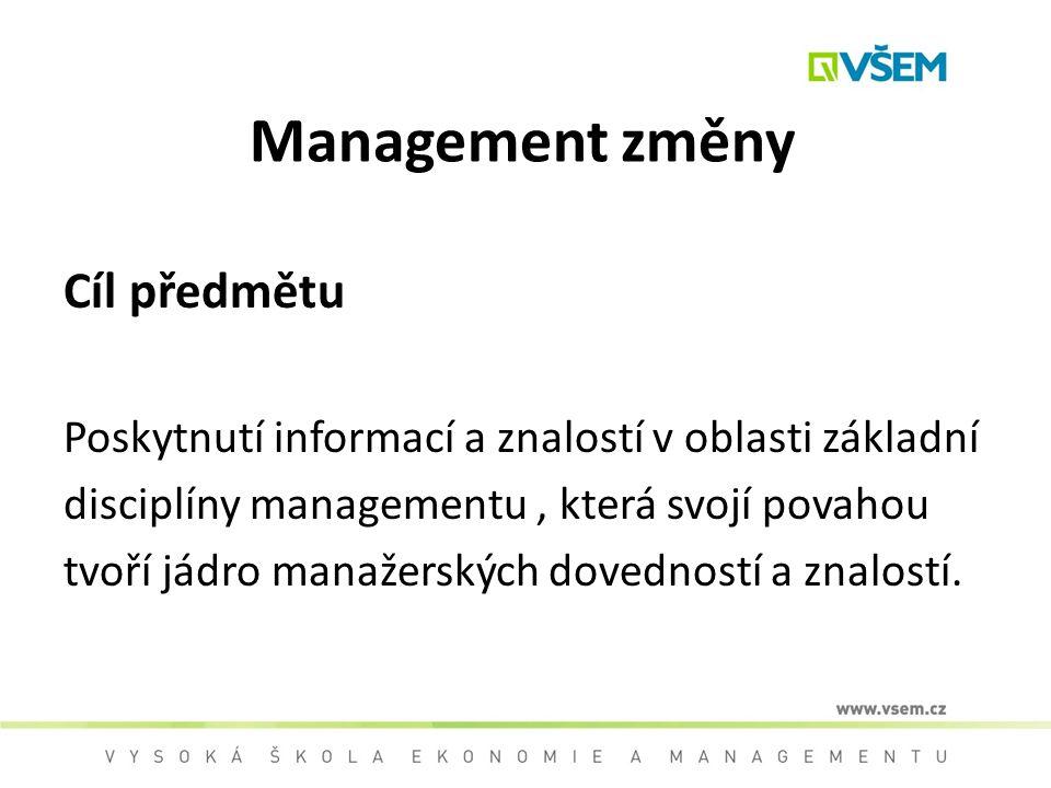 Management změny Cíl předmětu