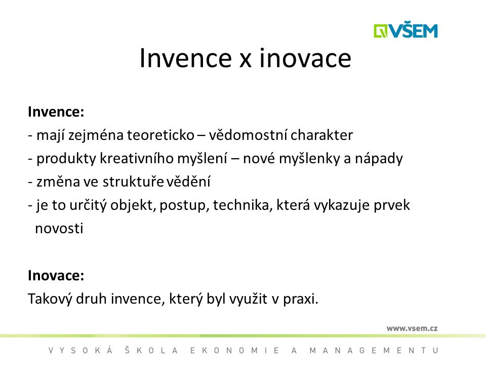 Invence x inovace Invence: