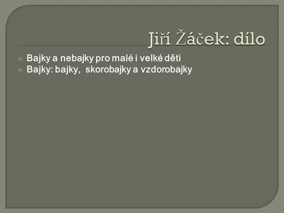 Jiří Žáček: dílo Bajky a nebajky pro malé i velké děti