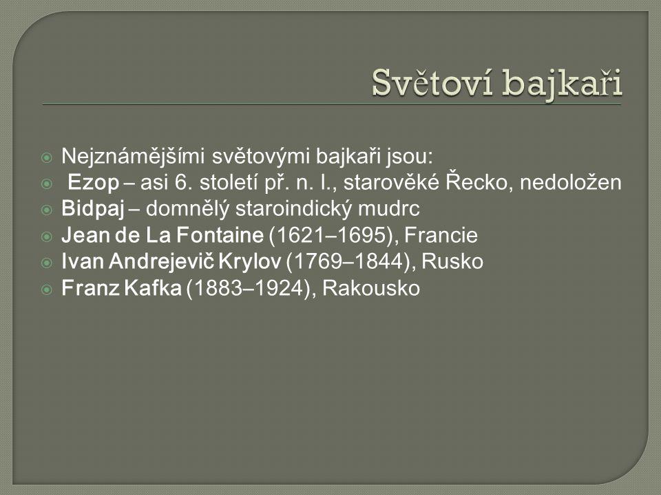 Světoví bajkaři Nejznámějšími světovými bajkaři jsou: