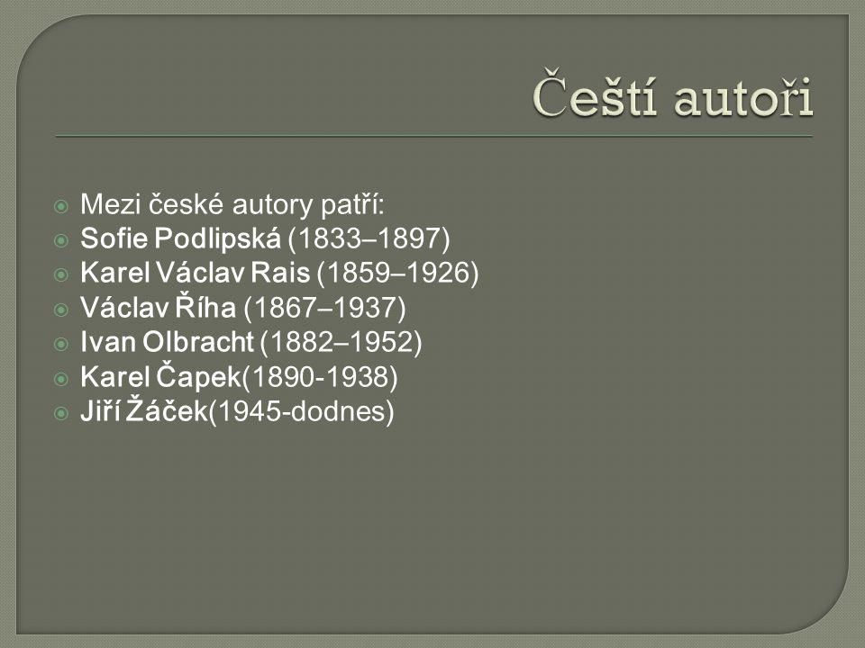 Čeští autoři Mezi české autory patří: Sofie Podlipská (1833–1897)
