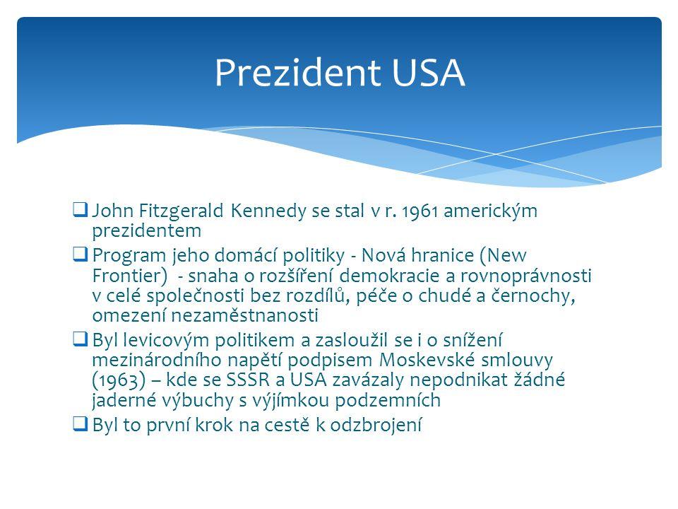 Prezident USA John Fitzgerald Kennedy se stal v r. 1961 americkým prezidentem.