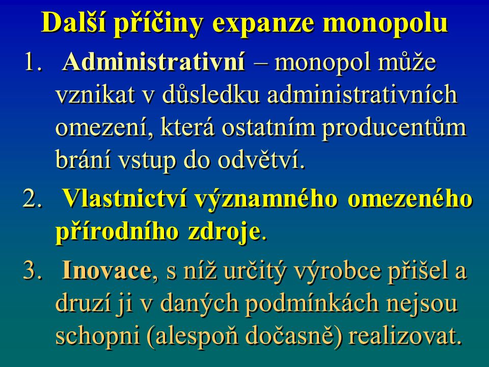 Další příčiny expanze monopolu