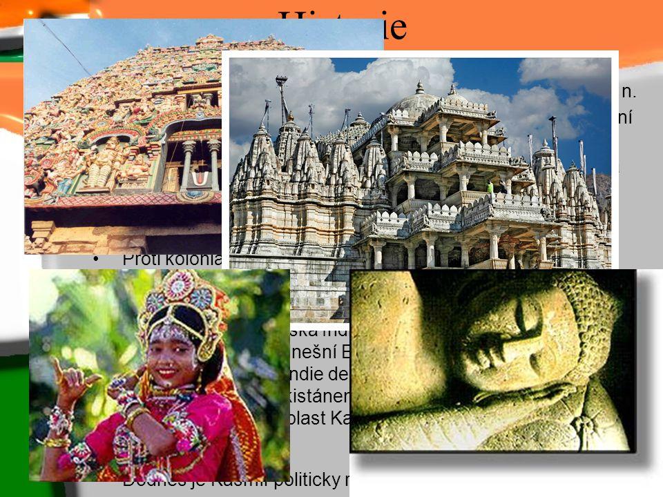 Historie Nejstarší známky lidské kultury v Indii sahají do 3. tisíciletí př. n.