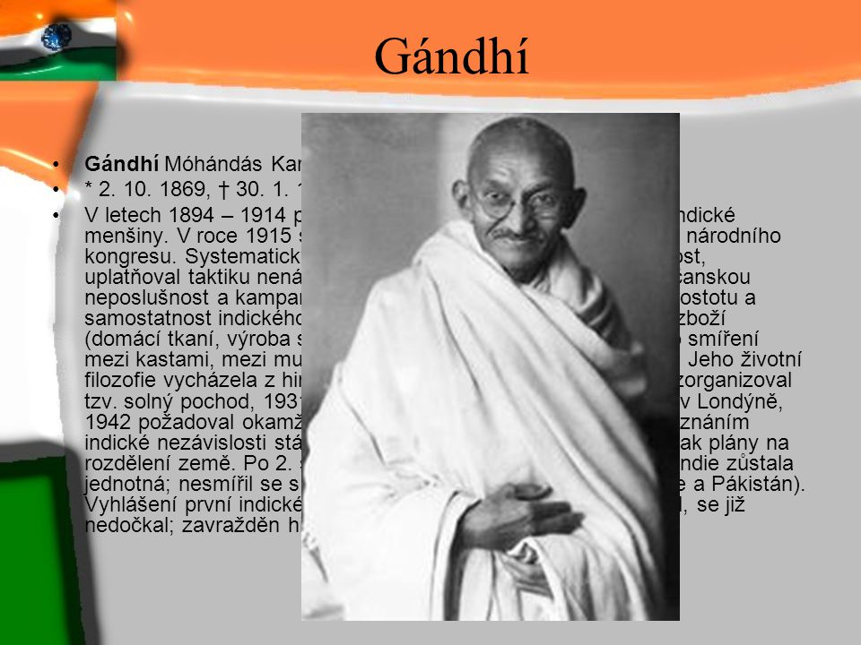 Gándhí Gándhí Móhándás Karamčand, zv. Máhatmá (Velká duše),