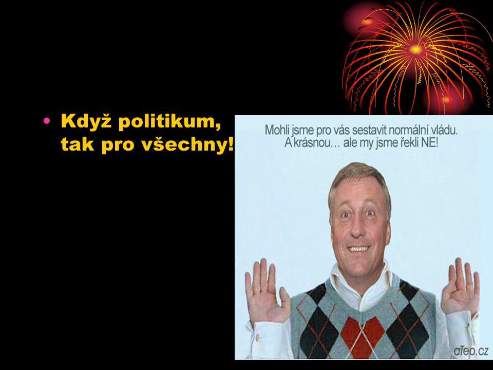 Když politikum, tak pro všechny!