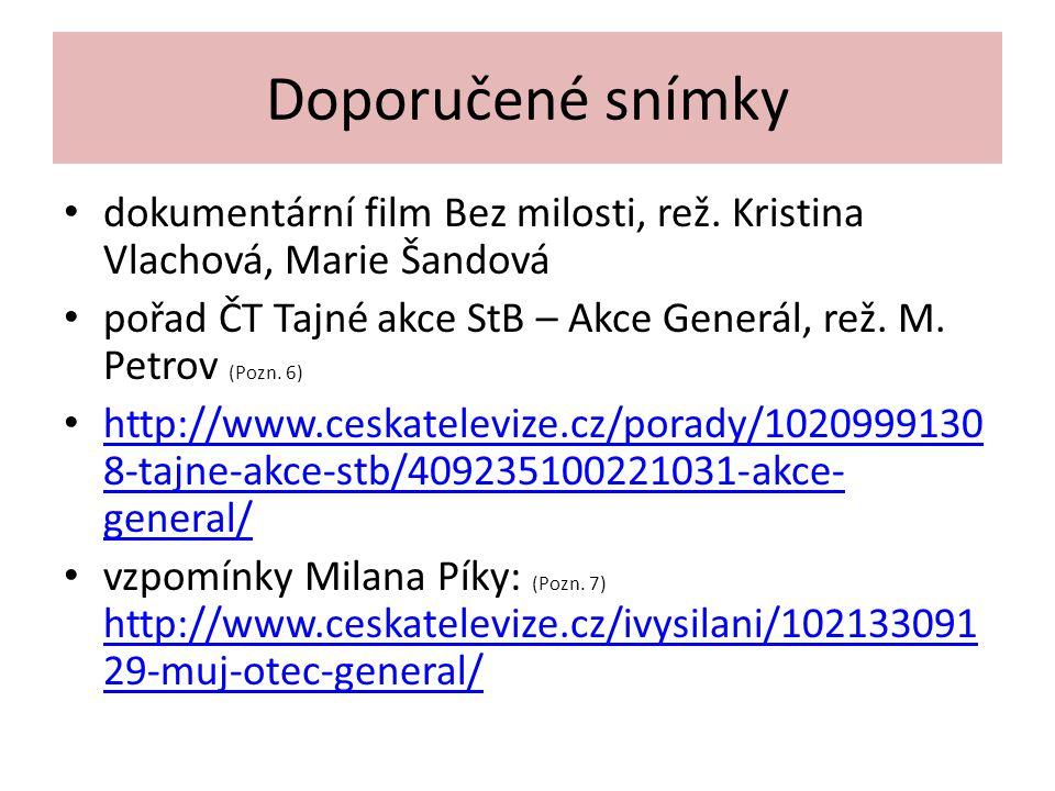 Doporučené snímky dokumentární film Bez milosti, rež. Kristina Vlachová, Marie Šandová.