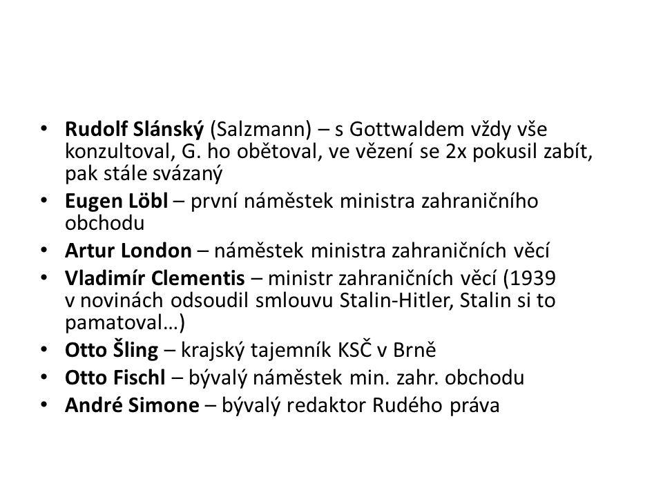 Rudolf Slánský (Salzmann) – s Gottwaldem vždy vše konzultoval, G