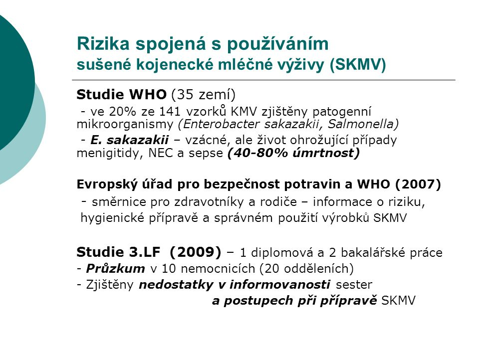 Rizika spojená s používáním sušené kojenecké mléčné výživy (SKMV)