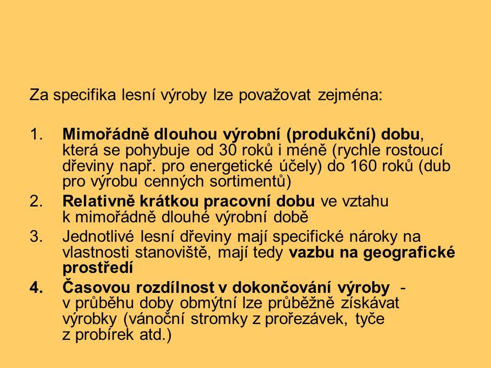 Za specifika lesní výroby lze považovat zejména:
