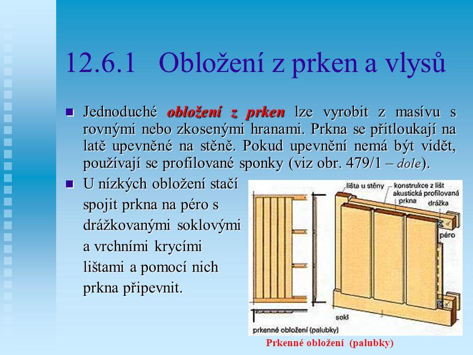 12.6.1 Obložení z prken a vlysů
