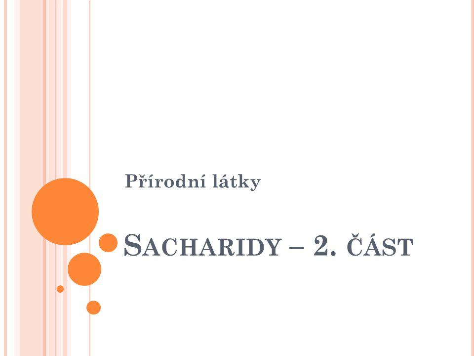 Sacharidy – 2. část Přírodní látky