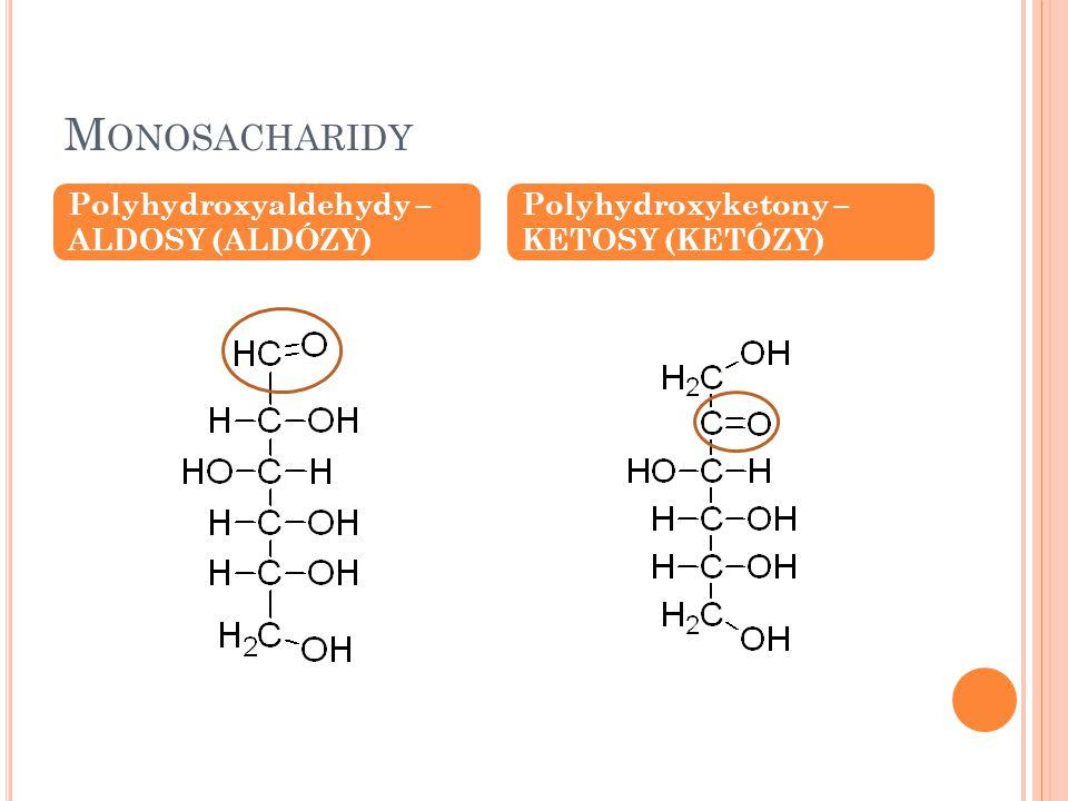 Monosacharidy Polyhydroxyaldehydy – ALDOSY (ALDÓZY)
