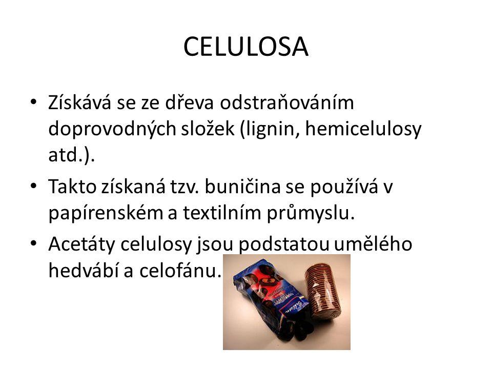 CELULOSA Získává se ze dřeva odstraňováním doprovodných složek (lignin, hemicelulosy atd.).