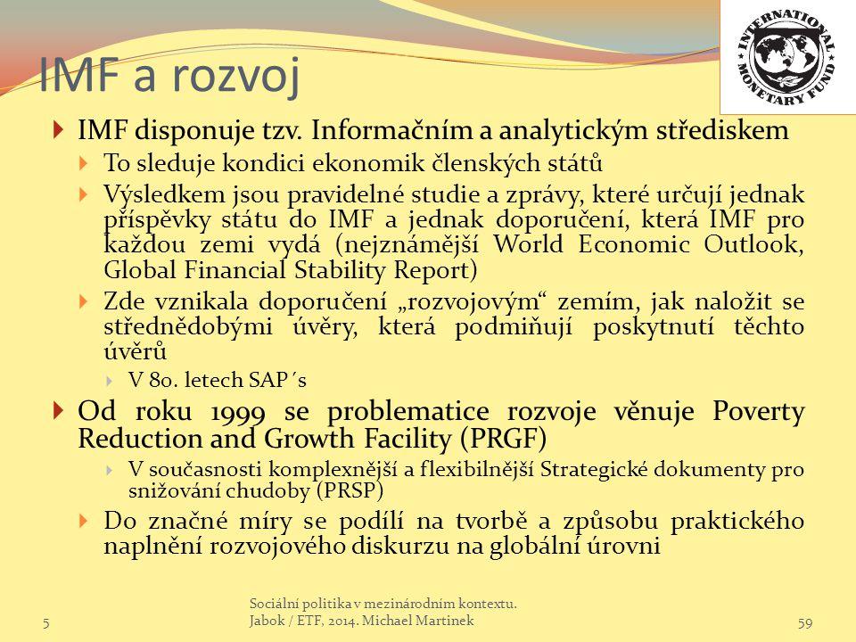 IMF a rozvoj IMF disponuje tzv. Informačním a analytickým střediskem