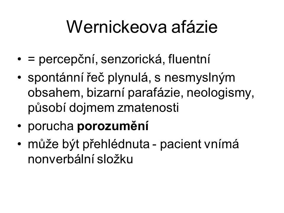 Wernickeova afázie = percepční, senzorická, fluentní