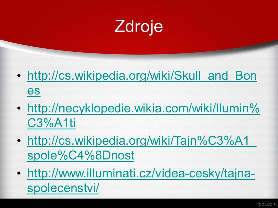 Zdroje http://cs.wikipedia.org/wiki/Skull_and_Bones