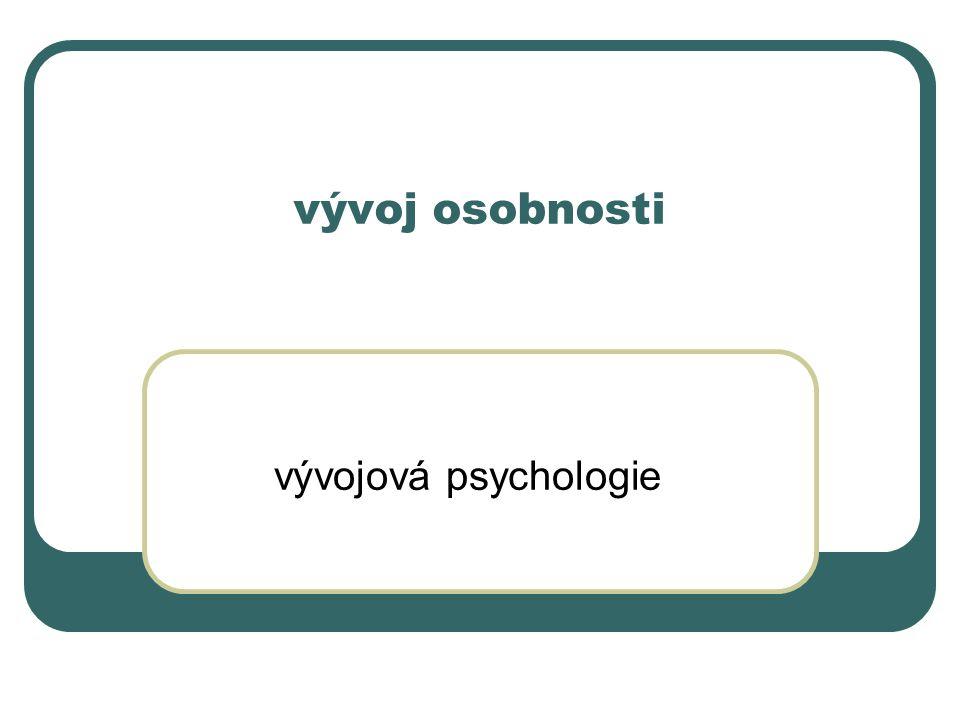 vývoj osobnosti vývojová psychologie