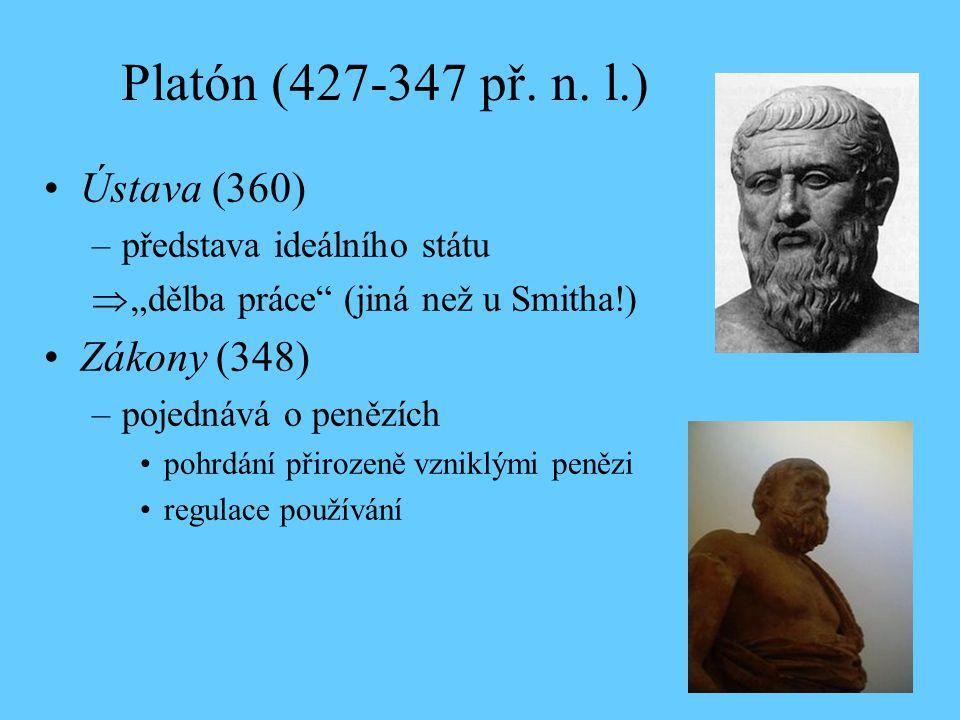 Platón (427-347 př. n. l.) Ústava (360) Zákony (348)