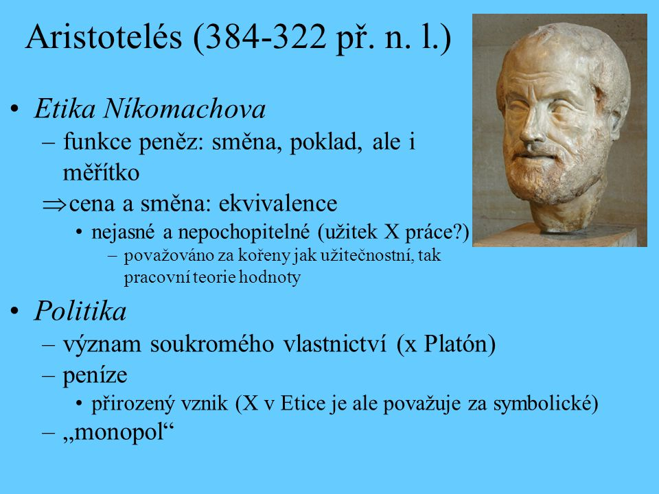 Aristotelés (384-322 př. n. l.) Etika Níkomachova Politika
