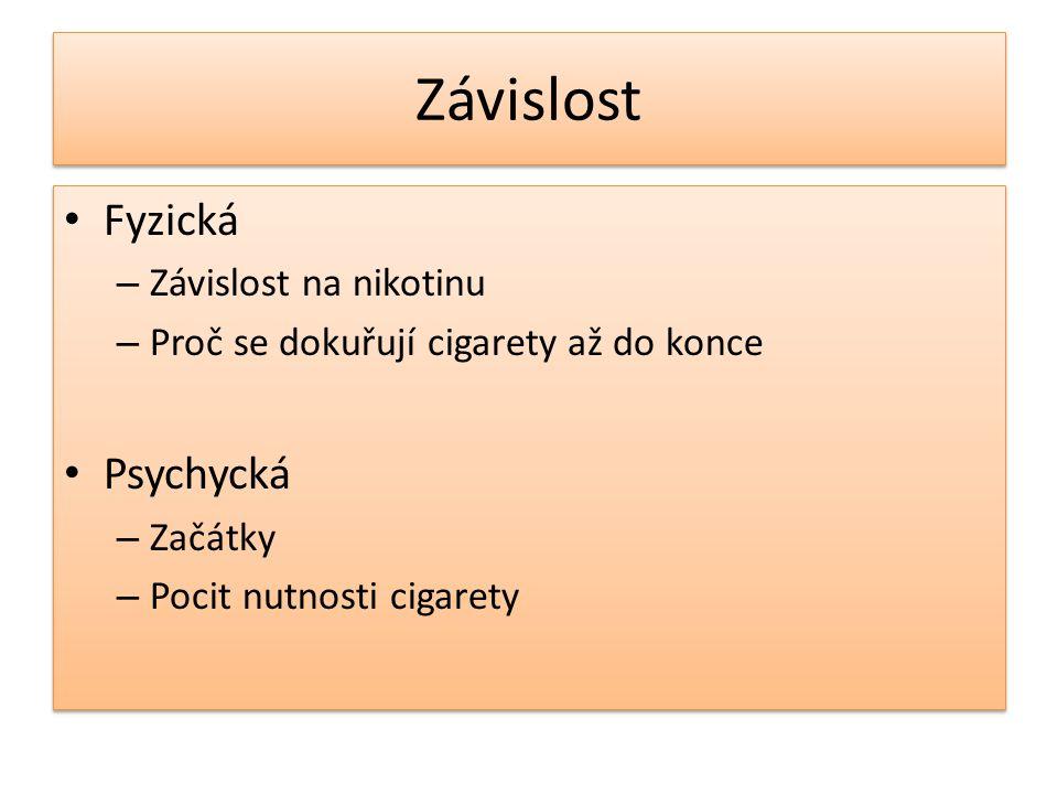 Závislost Fyzická Psychycká Závislost na nikotinu
