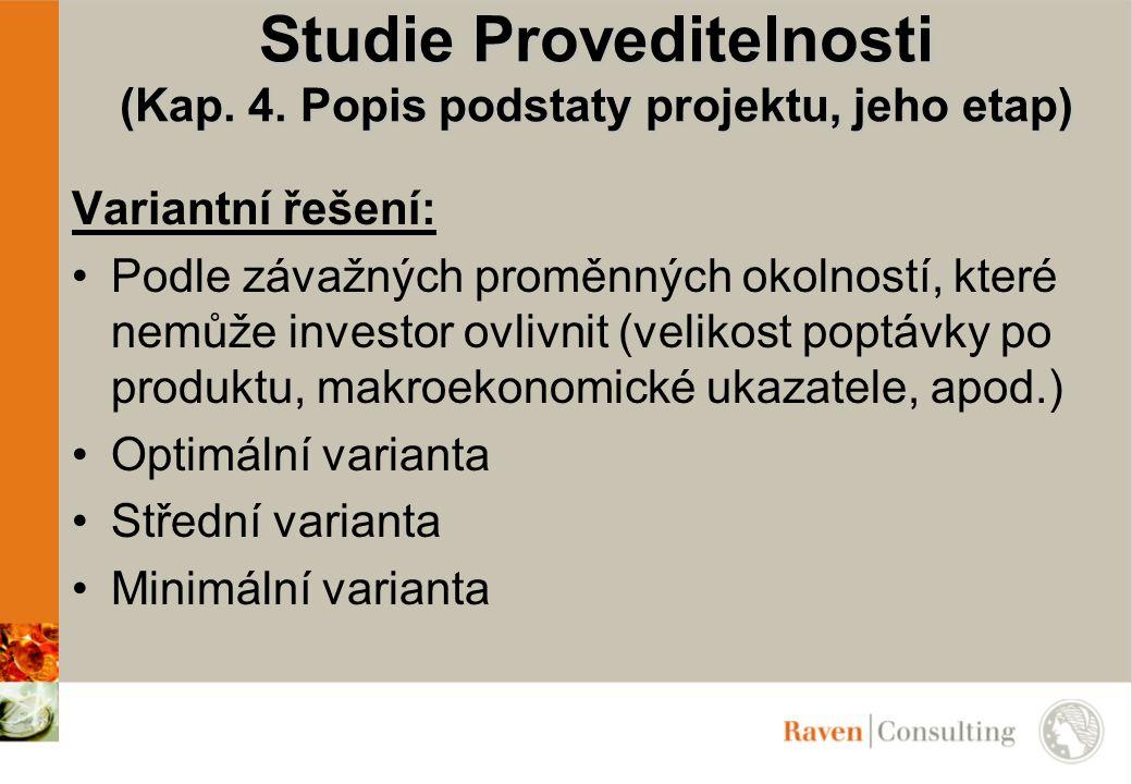 Studie Proveditelnosti (Kap. 4. Popis podstaty projektu, jeho etap)
