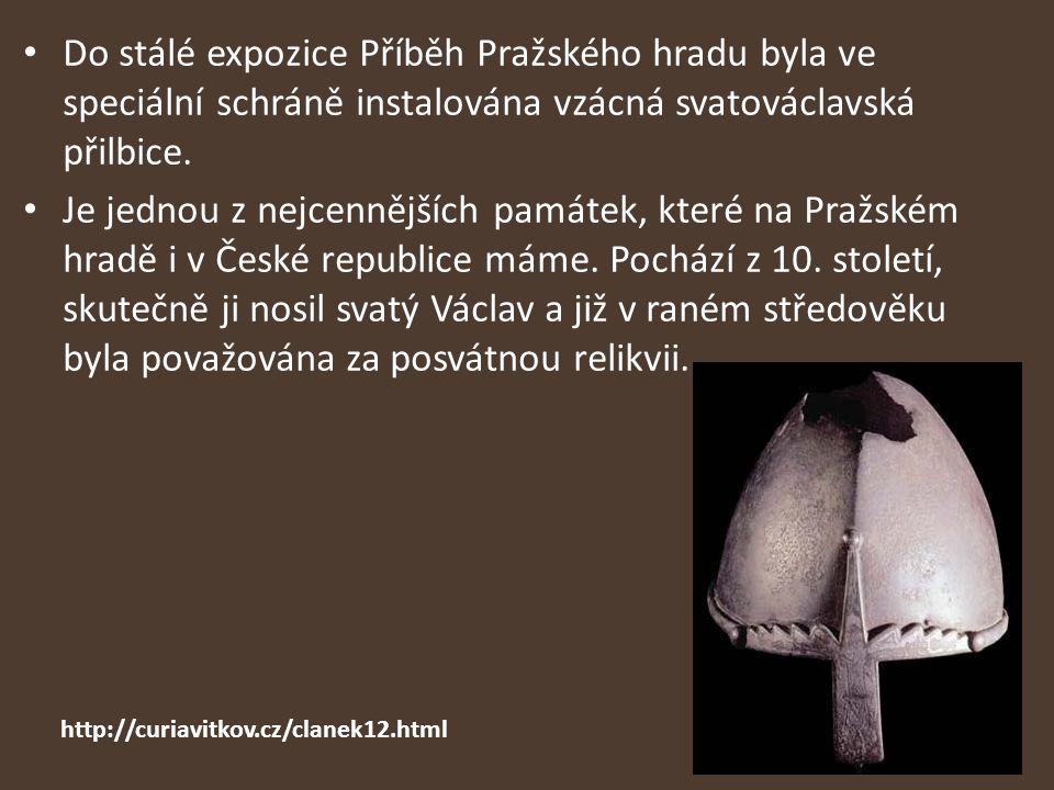 Do stálé expozice Příběh Pražského hradu byla ve speciální schráně instalována vzácná svatováclavská přilbice.