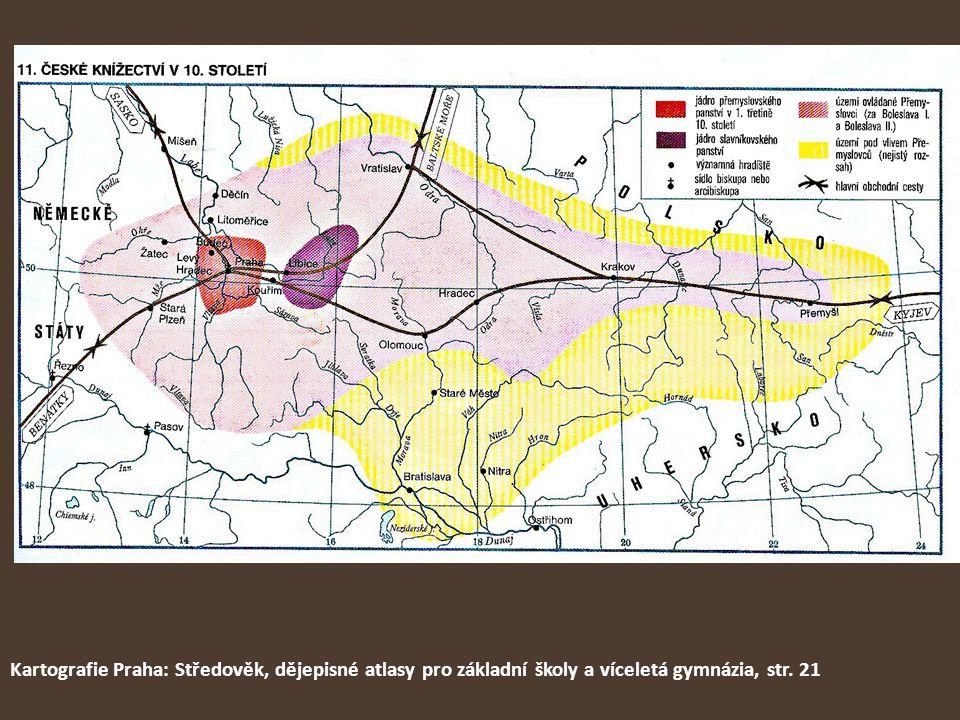 Kartografie Praha: Středověk, dějepisné atlasy pro základní školy a víceletá gymnázia, str. 21