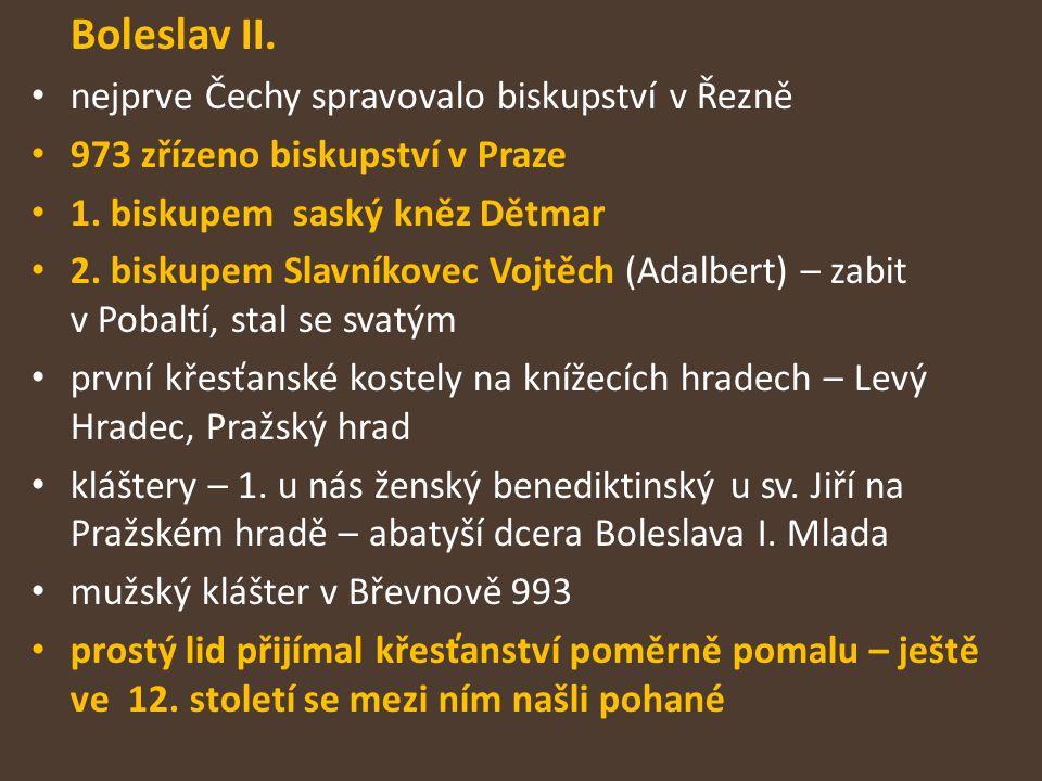 Boleslav II. nejprve Čechy spravovalo biskupství v Řezně
