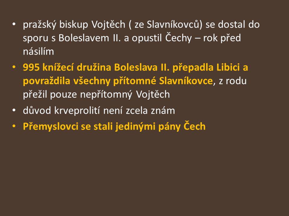 pražský biskup Vojtěch ( ze Slavníkovců) se dostal do sporu s Boleslavem II. a opustil Čechy – rok před násilím