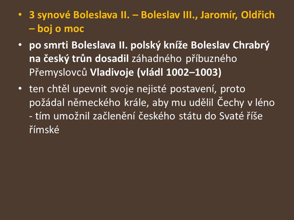 3 synové Boleslava II. – Boleslav III., Jaromír, Oldřich – boj o moc