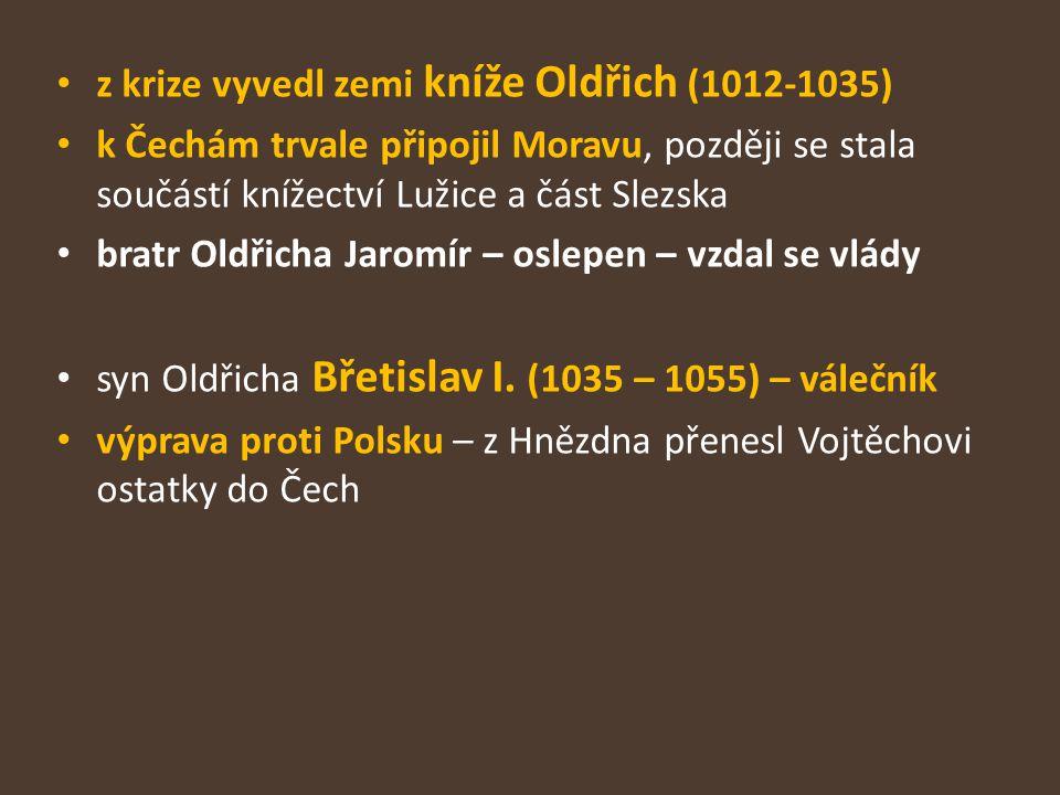 z krize vyvedl zemi kníže Oldřich (1012-1035)