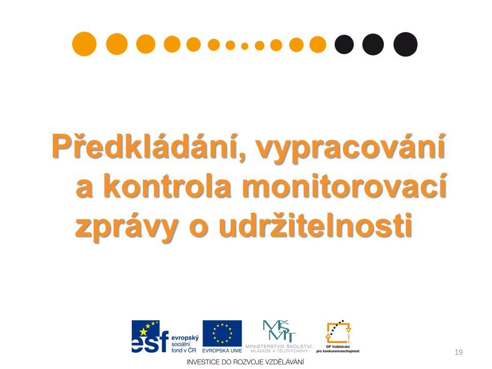 Předkládání, vypracování a kontrola monitorovací zprávy o udržitelnosti