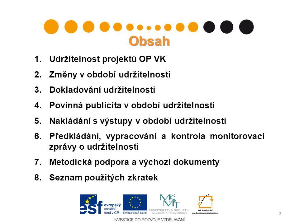Obsah Udržitelnost projektů OP VK Změny v období udržitelnosti